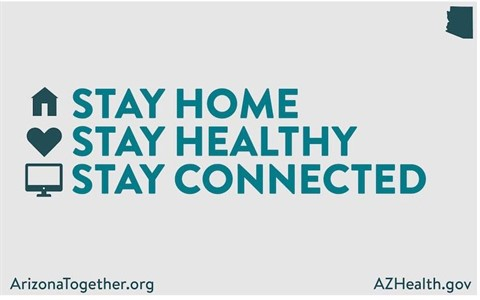Stay Home - Stay healthy - Stay Connected. AZHealth.gov